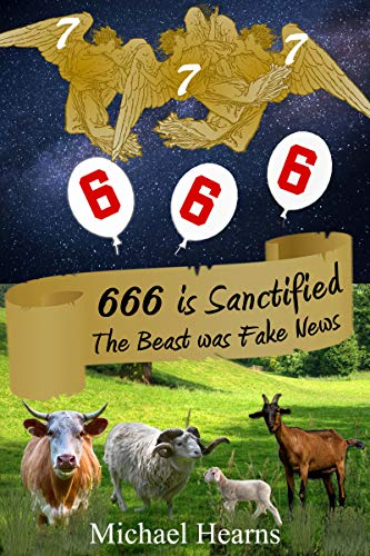 666 is Sanctified – The Beast was Fake News