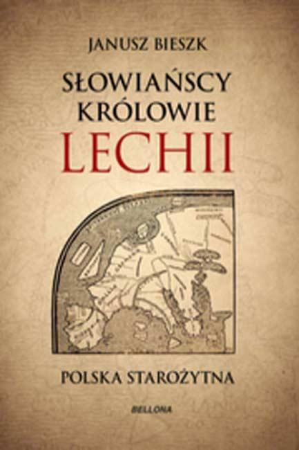 Book cover of 'Słowiańscy królowie Lechi' by Janusz Bieszk.