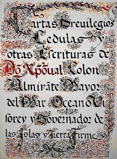 "Cover from the master spy and sailor's Book of Privileges, which clearly shows that the owner's pseudonym was ""Colon."" An international transmission of the stunning ""discovery,"" in March of 1493, distorted the name in such a fashion as to leave us with ""Columbus"" in English today. Technically speaking, ""Colón"" as the Spanish still call him, is correct, and it will someday most likely replace ""Columbus"" in common usage. (Via author)"