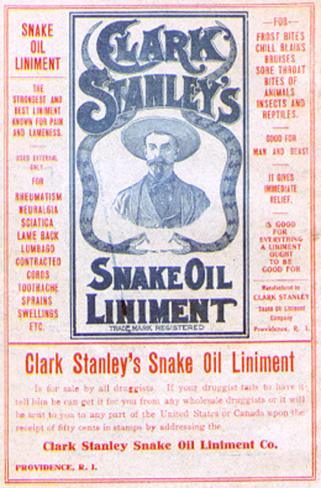 "Advertisement for ""Clar Stanley's Snake Oil Liniment."" Clark Stanley was born around 1854 in Abilene, Texas, and was the self-styled ""Rattlesnake King"" who was one of the first Americans to sell snake oil as a medicine. (Public Domain)"