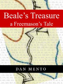 Cover of 'Beale's Treasure a Freemason's Tale' by Dan Mento. (Author provided)