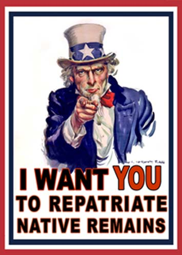"""I want YOU to repatriate Native remains"". (CC BY 2.0)"