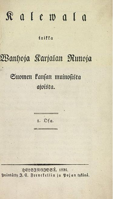 Kalevala: The Finnish national epic by Elias Lönnrot. First edition, 1835.