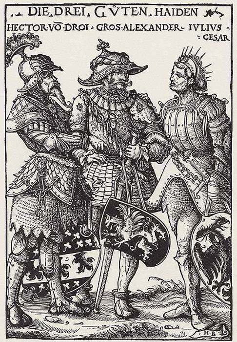 The Three Pagan Worthies: Hector, Caesar, and Alexander.