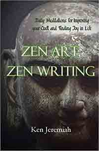 Zen Art, Zen Writing: Daily Meditations for Improving your Craft and Finding Joy in Life