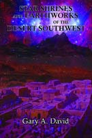 Star Shrines and Earthworks of the Desert Southwest by [David, Gary]