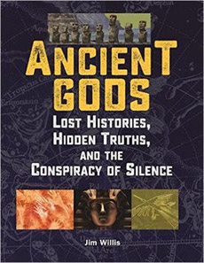 Ancient Gods: Lost Histories, Hidden Truths and the Conspiracy of Silence