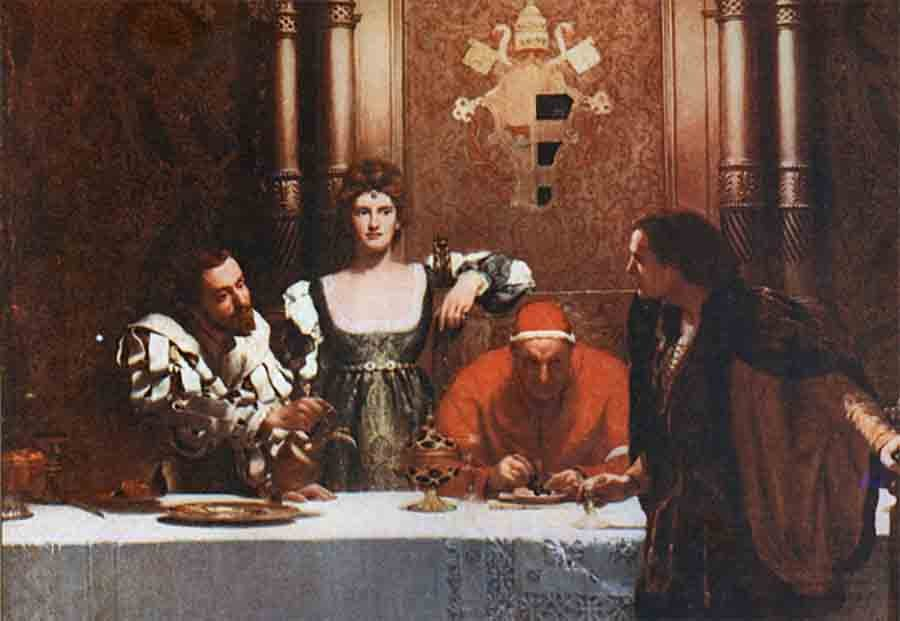 """The House of Borgia is depicted here as """"A glass of wine with Cesare Borgia,"""" a painting that clearly shows the wealth and power (church power) of this illustrious and infamous family."""