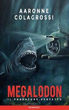 Megalodon il predatore perfetto