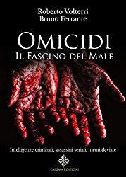 Omicidi: Il fascino del Male (Italian Edition)