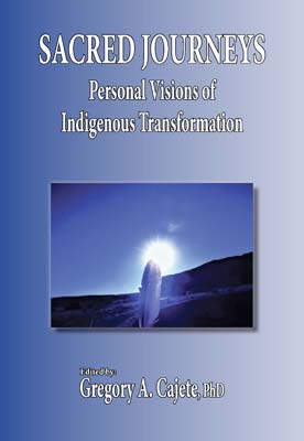 SACRED JOURNEYS: Personal Visions of Indigenous Transformation