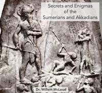 Secrets and Enigmas of the Sumerians and Akkadians.
