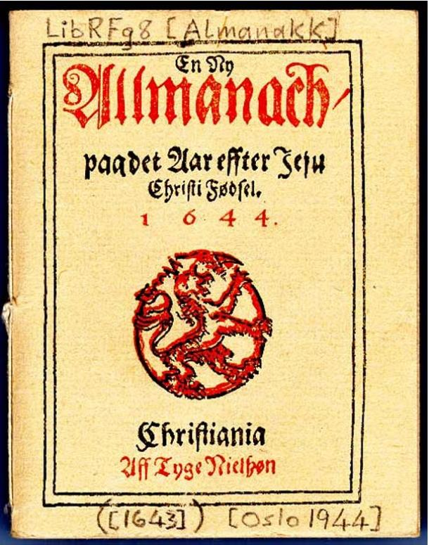 """Image of the first book ever published in Norway, the almanac """"Allmanach paa det aar efter Jesu Christi Fødsel 1644"""", published by Tyge Nielssøn in 1644."""