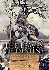 The Leaves of Destiny: History, charm and mystery of the Naadi Shastra 5000 years of Indian divinationwith palm leaf